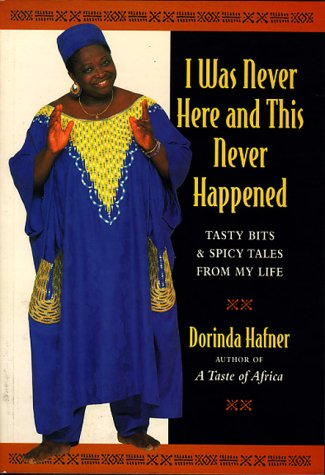9780898156416: I Was Never Here and This Never Happened: Tasty Bits and Spicy Tales from My Life