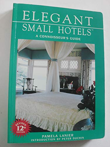 9780898156652: Elegant Small Hotels: A Connoisseur's Guide