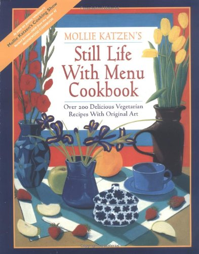 Still Life with Menu Cookbook (0898156696) by Mollie Katzen