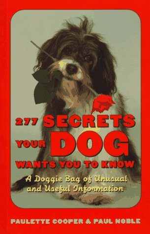 9780898156829: 277 Secrets Your Dog Wants You to Know: A Doggie Bag of Unusual and Useful Information