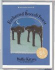 9780898156959: The Enchanted Broccoli Forest, the New 1-58008-136-3 $27.95: New Revised Edition