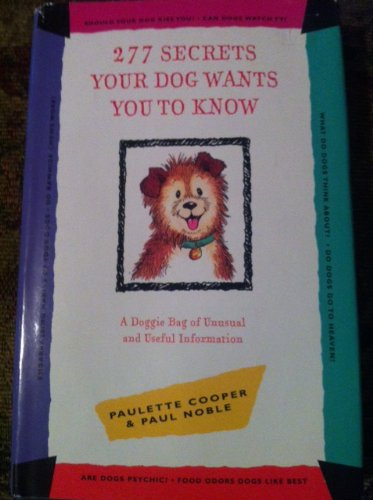 9780898157376: 277 Secrets Your Dog Wants You to Know