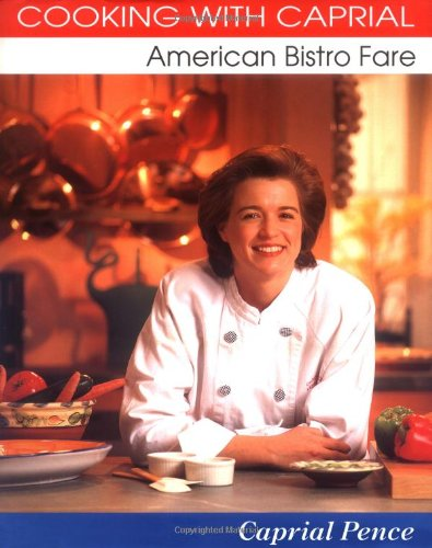 9780898157888: Cooking with Caprial: American Bistro Fare