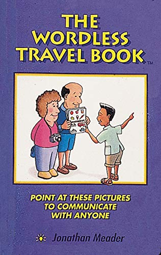The Wordless Travel Book: Point at These Pictures to Communicate with Anyone: Meader, Jonathan