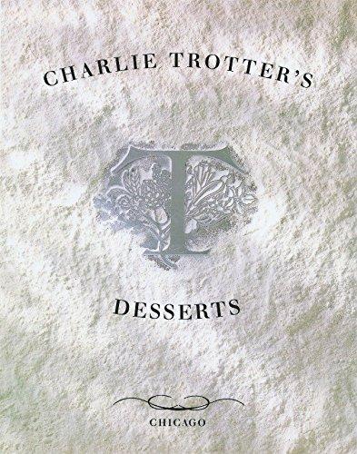 9780898158151: Charlie Trotter's Desserts