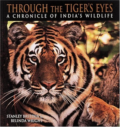 Through the Tiger's Eyes (0898158478) by Stanley Breeden; Belinda Wright