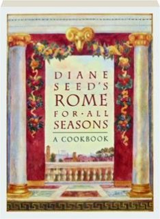 9780898158496: Diane Seed's Rome for All Seasons: A Cookbook