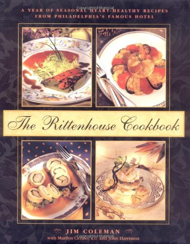 9780898158649: The Rittenhouse Cookbook: A Year of Seasonal Heart-Healthy Recipes