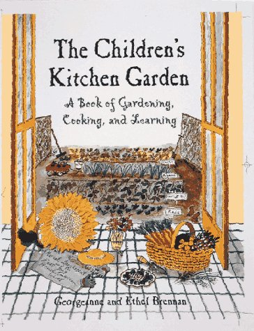 9780898158731: The Children's Kitchen Garden: A Book of Gardening, Cooking and Learning