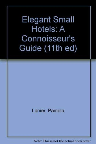 9780898158861: Elegant Small Hotels: A Connoisseur's Guide (11th ed)
