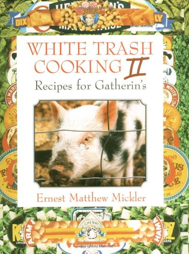 9780898158922: White Trash Cooking II: Recipes for Gatherins (Vol 2)