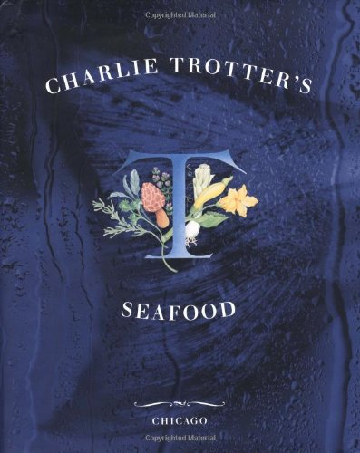 9780898158984: Charlie Trotter's Seafood
