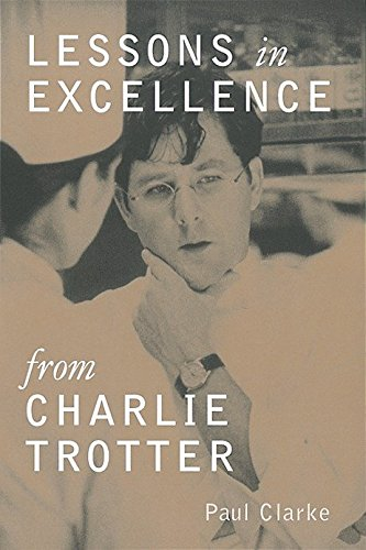 9780898159080: Lessons in Excellence from Charlie Trotter