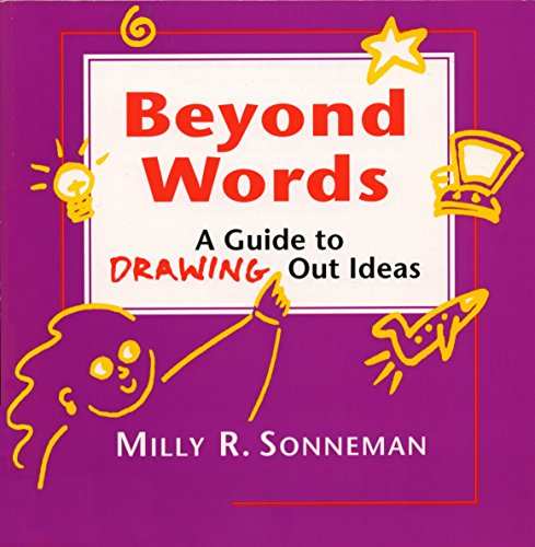 Beyond Words: A Guide to Drawing Out Ideas: Sonneman, Milly