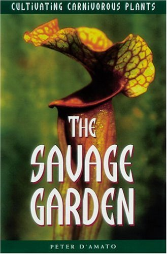 9780898159158: The Savage Garden: Cultivating Carnivorous Plants