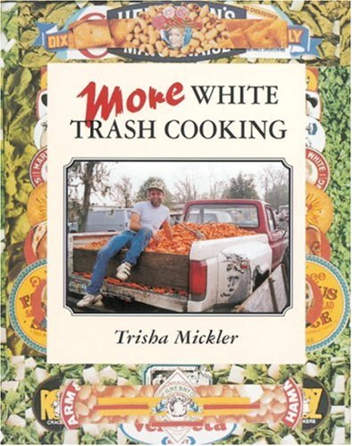 9780898159271: More White Trash Cooking