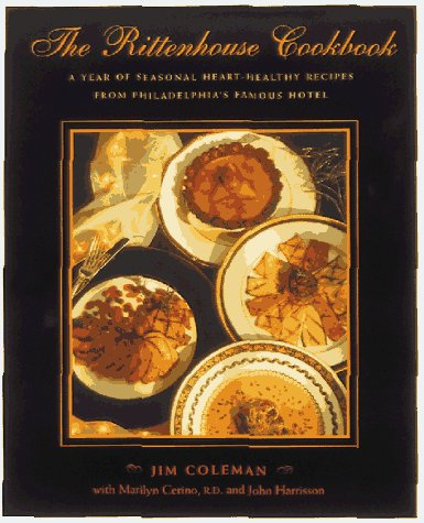 9780898159295: The Rittenhouse Cookbook: A Year of Seasonal Heart-Healthy Recipes from Philadelphia's Famous Hotel