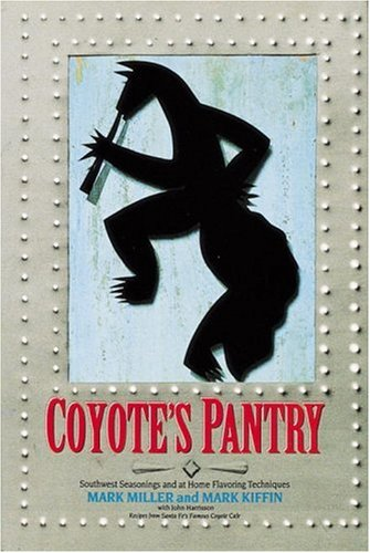 9780898159301: Coyote's Pantry: Southwest Seasonings and at Home Flavoring Techniques