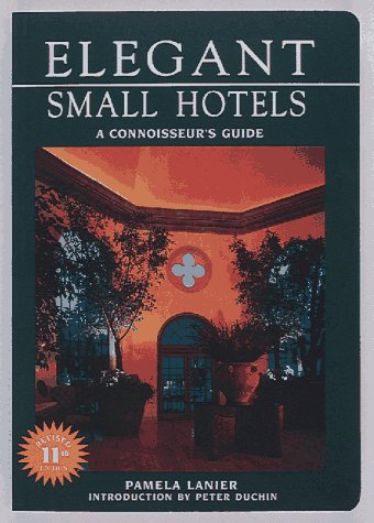 ELEGANT SMALL HOTELS; A CONNOISSEUR'S GUIDE