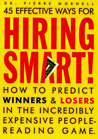 9780898159721: 45 Effective Ways for Hiring Smart! : How to Predict Winners and Losers in the Incredibly Expensive People-Reading Game