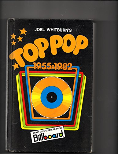 9780898200485: Joel Whitburn's Top pop, 1955-1982: Compiled from Billboard's pop singles cha...