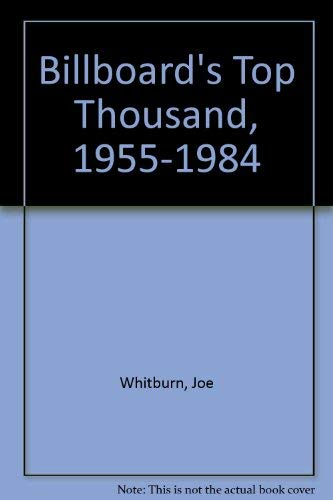 Billboard's Top Thousand, 1955-1984: Whitburn, Joe