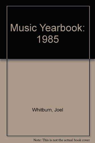 Music Yearbook: 1985 (9780898200577) by Joel Whitburn
