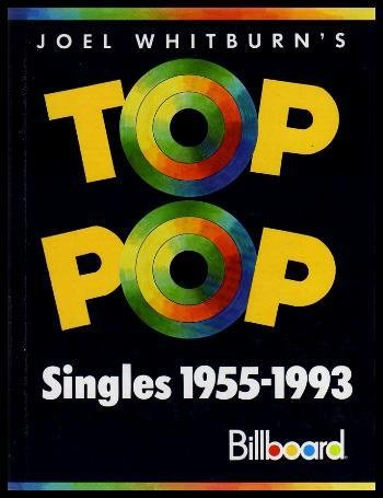 9780898201048: Joel Whitburn's Top Pop Singles 1955-1993: Compiled from Billboard's Pop Singles Charts, 1955-1993 (JOEL WHITBURN'S TOP POP SINGLES (CUMULATIVE))