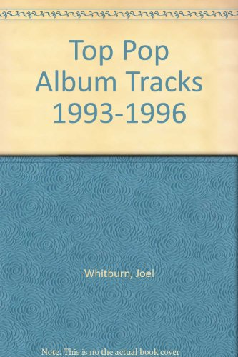 Top Pop Album Tracks 1993-1996 (0898201187) by Joel Whitburn