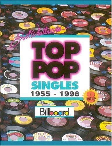 9780898201222: Joel Whitburn's Top Pop Singles 1955-1996: Chart Data Compiled from Billboard's Pop Singles Charts, 1955-1996