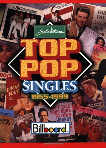 9780898201406: Joel Whitburn's Top Pop Singles 1955-1999: Billboard Chart Data Compiled from Billboard's Pop Singles Charts, 1955-1999