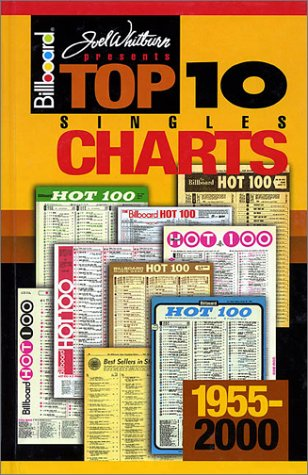 9780898201451: Billboard Top 10 Singles Charts: Chart Data Compiled from Billboard's Best Sellers in Stores and Hot 100 Charts, 1955-2000