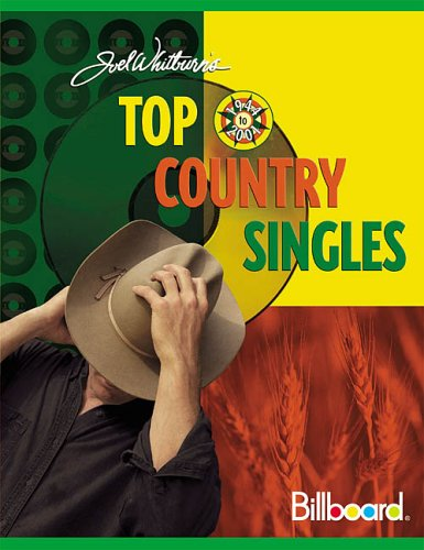 9780898201512: Top Country Singles, 1944 to 2001: Chart Data Compiled from Billboard's Country Singles Charts, 1944-2001