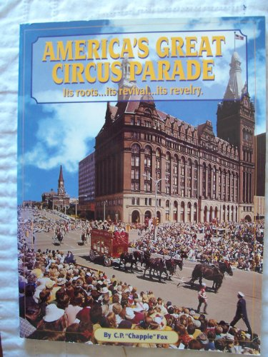 9780898211115: America's Great Circus Parade: Its Roots, Its Revival, Its Revelry