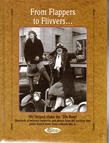 From Flappers to Flivvers.: We Helped Make the '20s Roar! (Reminisce Books Series)