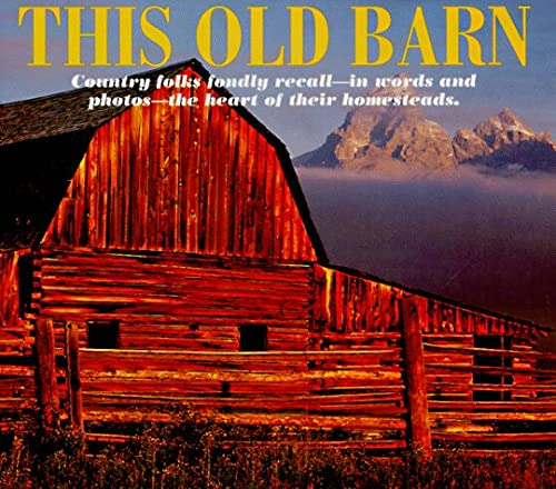 This Old Barn 9780898211757 This book is dedicated to those who truly love old barns, especially the thousand of Country, Farm & Ranch living, Country Woman an Reminisce readers who shared their anecdotes and photographs. Their generosity and deep reverence for their beloved barns made this book of reality.