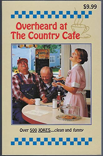 Overheard at the Country Cafe: A Collection: Editor-Mike Beno