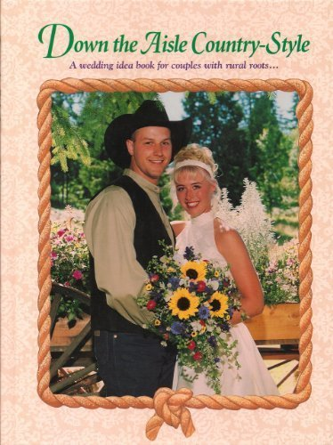 9780898212839: Down the Aisle Country Style: A Wedding Idea Book for Couples with Rural Roots