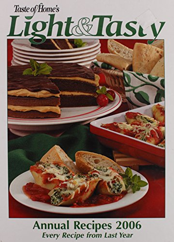 9780898214949: Taste of Home's Light & Tasty Annual Recipes 2006 (Every Recipe From Last Year)
