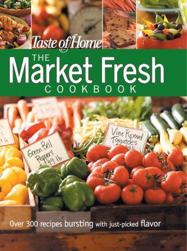 9780898215199: Taste of Home: Market Fresh Cookbook