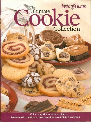 9780898215205: The Ultimate Cookie Collection: 499 Scrumptious Cookie Recipes--From Classic Cookies, Brownies and Bars to Holiday Favorites