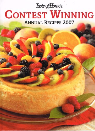 Taste of Homes's Contest Winning Annual Recipes 2007: Taste of Home