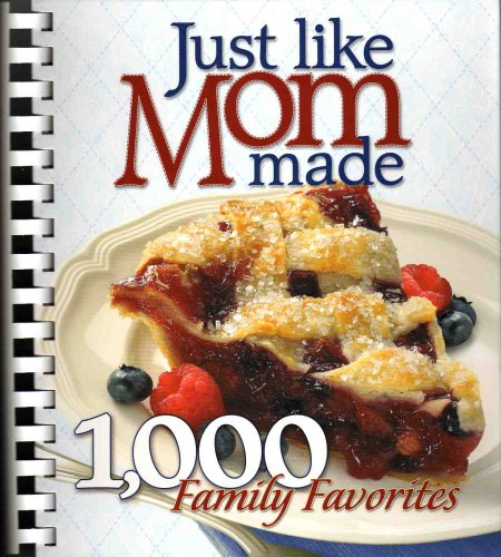 Just Like Mom Made - 1,000 Family Favorites