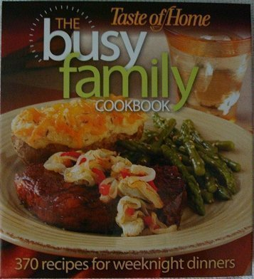 Taste of Home the Busy Family Cookbook (0898215986) by Taste of Home