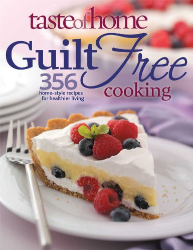 Taste of Home: Guilt Free Cooking: 356 Home Style Recipes for Healthier Living (0898216133) by Taste of Home