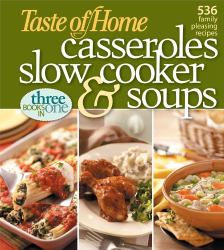 9780898216141: Taste of Home: Casseroles, Slow Cooker, and Soups: Casseroles, Slow Cooker, and Soups: 536 Family Pleasing Recipes