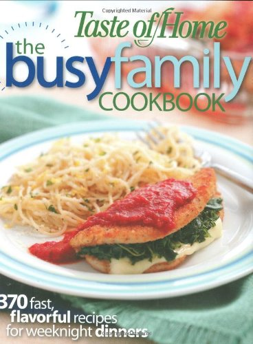 Taste of Home: Busy Family Cookbook: 370 Recipes for Weeknight Dinners (9780898216646) by Taste of Home