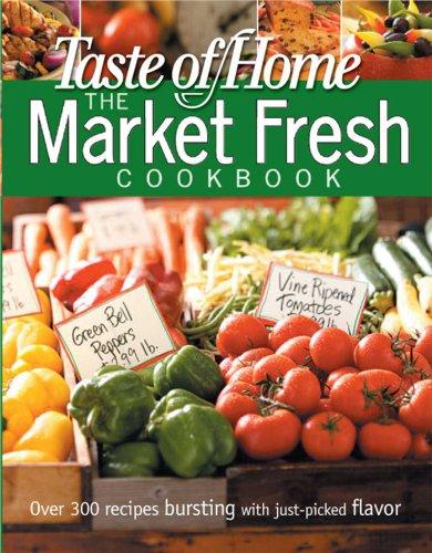 9780898216967: Taste of Home Market Fresh Cookbook (Taste of Home Annual Recipes)