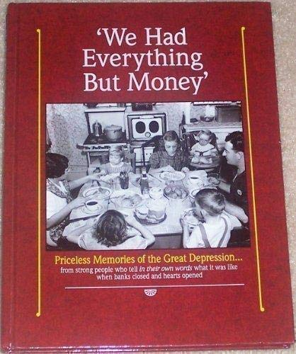 9780898217230: We Had Everything But Money (Priceless Memories of the Great Depression)