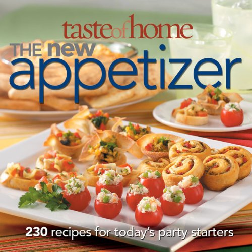Taste of Home: The New Appetizer: 230 recipes for today's party starters (0898217288) by Taste of Home
